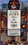 Face Down O'er the Border - Kathy Lynn Emerson