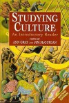 Studying Culture: An Introductory Reader - Ann Gray, Jim McGuigan