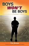 Boys Won't Be Boys - Tim Brown