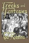 Freaks And Fantasies - Tod Robbins