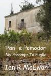 Pan' e Pomodor - My Passage To Puglia - Ian R. McEwan