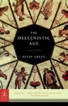 The Hellenistic Age (Modern Library Chronicles) - Peter Green