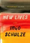 New Lives - Ingo Schulze