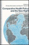 From Rhetoric to Reality: Comparitive Health Policy and the New Right - Christa Altenstetter
