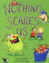 Nothing Scares Us - Frieda Wishinsky