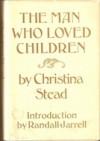 The Man Who Loved Children - Christina Stead, Randall Jarrell
