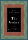 The Godson - Leo Tolstoy, Nathan Haskell Dole, Lawrence Jordan
