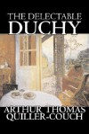 The Delectable Duchy - Arthur Quiller-Couch, Q.