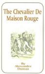 The Chevalier de Maison Rouge - Alexandre Dumas
