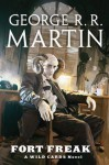 Fort Freak (Wild Cards, #21) - George R.R. Martin, Wild Cards Trust
