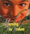 Morning Has Broken - Eleanor Farjeon