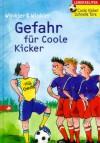 Coole Kicker, Schnelle Tore 03. Gefahr Für Coole Kicker. ( Ab 10 J.) - Ralph Winkler, Dieter Winkler