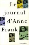 Le Journal d'Anne Frank - Anne Frank, Mirjam Pressler, Otto Frank