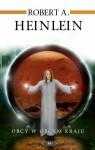 Obcy w obcym kraju - Robert A. Heinlein