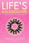 Life's Kaleidoscope: An Anthology by Writers in Good Company - Jolynne Ogao Loretta M. Buehring, Tatiana Ray Lana Koslova, Mary Alexander