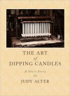 The Art of Candle Dipping - Judy Alter