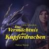 Das Vermächtnis des Kupferdrachen - Ulrike Schweikert, Manuel Kressin