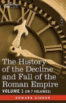The History of the Decline and Fall of the Roman Empire, Vol. I - Edward Gibbon