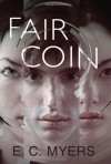 Fair Coin - E. C. Myers