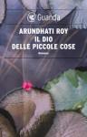 Il Dio delle piccole cose (Guanda Narrativa) (Italian Edition) - Arundhati Roy, Chiara Gabutti
