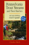 Pennsylvania Trout Streams and Their Hatches (Regional Fishing) - Charles R. Meck