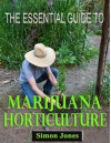 The Essential Guide to Marijuna Horticulture - Simon Jones