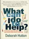 What Can I Do to Help?: 75 Practical Ideas for Family and Friends from Cancer's Frontline - Deborah Hutton