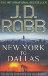 New York to Dallas (In Death #33) - J.D. Robb