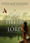 At Play in the Fields of the Lord - Peter Matthiessen, Anthony Heald