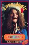 Love Janis: A Revealing Biography of Janis Joplin - Laura Joplin