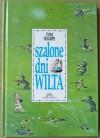 Szalone dni Wilta - Zuzanna Naczyńska, Tom Sharpe