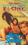 Party Summer (Fear Street Superchiller, # 1) - R.L. Stine