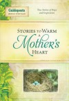 Stories to Warm a Mother's Heart - Jill Jones