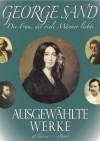 George Sand - Die Frau, die viele Männer liebte. Ausgewählte Werke (German Edition) - eClassica, George Sand