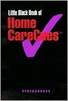 Little Black Book of Homecare Cues - Lippincott Williams & Wilkins, Springhouse