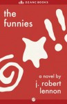 The Funnies: A Novel - J. Robert Lennon
