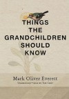 Things the Grandchildren Should Know (Preloaded Digital Audio Player) - Mark Oliver Everett, The Chet
