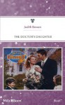 Mills & Boon : The Doctor's Daughter (Men of Glory) - Judith Bowen