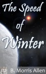 The Speed of Winter - B. Morris Allen