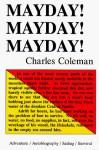 Mayday! Mayday! Mayday!: This Is The Haleakala - Charles G. Coleman