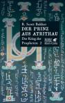 Der Prinz aus Atrithau (Der Krieg der Propheten, #2) - R. Scott Bakker