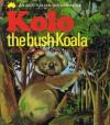 Kolo the Bush Koala - Jill Morris