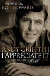 I Appreciate It: My Life - Andy Griffith, Jim Clark