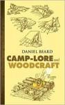 Camp-Lore and Woodcraft - Daniel Carter Beard