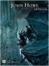 John Howe: Artbook - John Howe, Viggo Mortensen