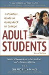 Adult Students: A Painless Guide to Going Back to College - Gen Tanabe, Kelly Tanabe