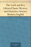 The Lock and Key Library - Classic Mystery and Detective Stories: Modern English - Julian Hawthorne