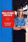 Moja sztuka protestu - Elfriede Jelinek