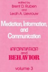 Mediation, Information, and Communication - Brent Ruben, Leah A. Lievrouw