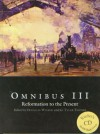 Omnibus III: Reformation to the Present - Douglas Wilson, G. Tyler Fischer